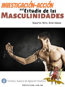 Investigación-Acción en el estudio de las masculinidades